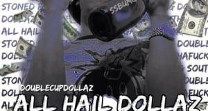 DOUBLECUPDOLLAZ_All_Hail_Dollaz_2-front-large