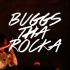 buggs the rocka