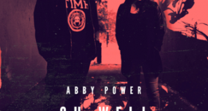 Abby Power Ft Genesis Elijah - Oh Well