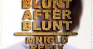 Blunt After BLunt Remix