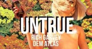 Rich Garvey - Untrue ft. Dem Atlas