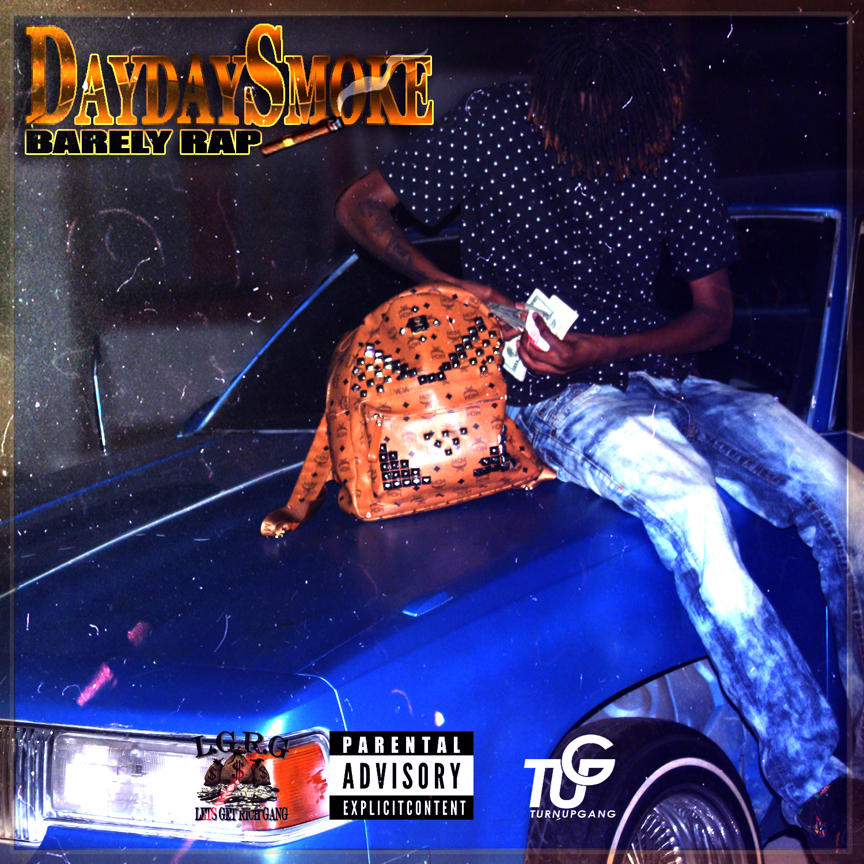 "DaydaySmoke - ""Barely Rap"" (Mixtape)"