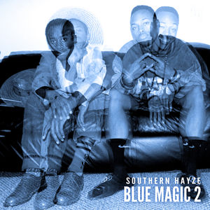 "Southern Hayze - ""Blue Magic 2"" (Mixtape)"