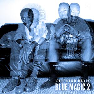 "Southern Hayze - ""Blue Magic 2"" (Mixtape)"