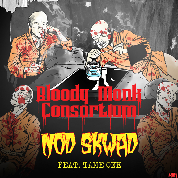 Bloody Monk Consortium - Nod Skwad Ft. Tame One