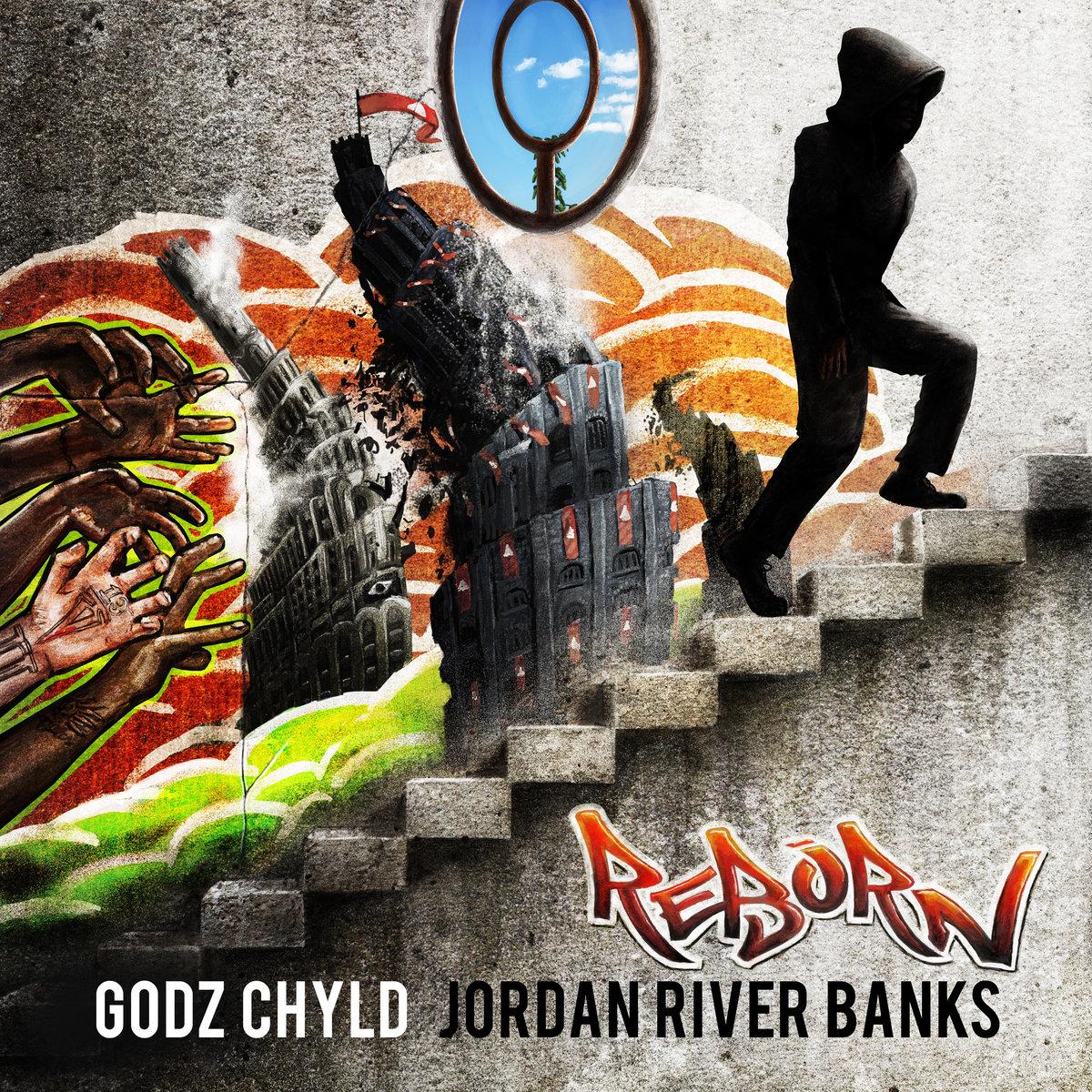 Godz Chyld x Jordan River Banks - Reborn EP