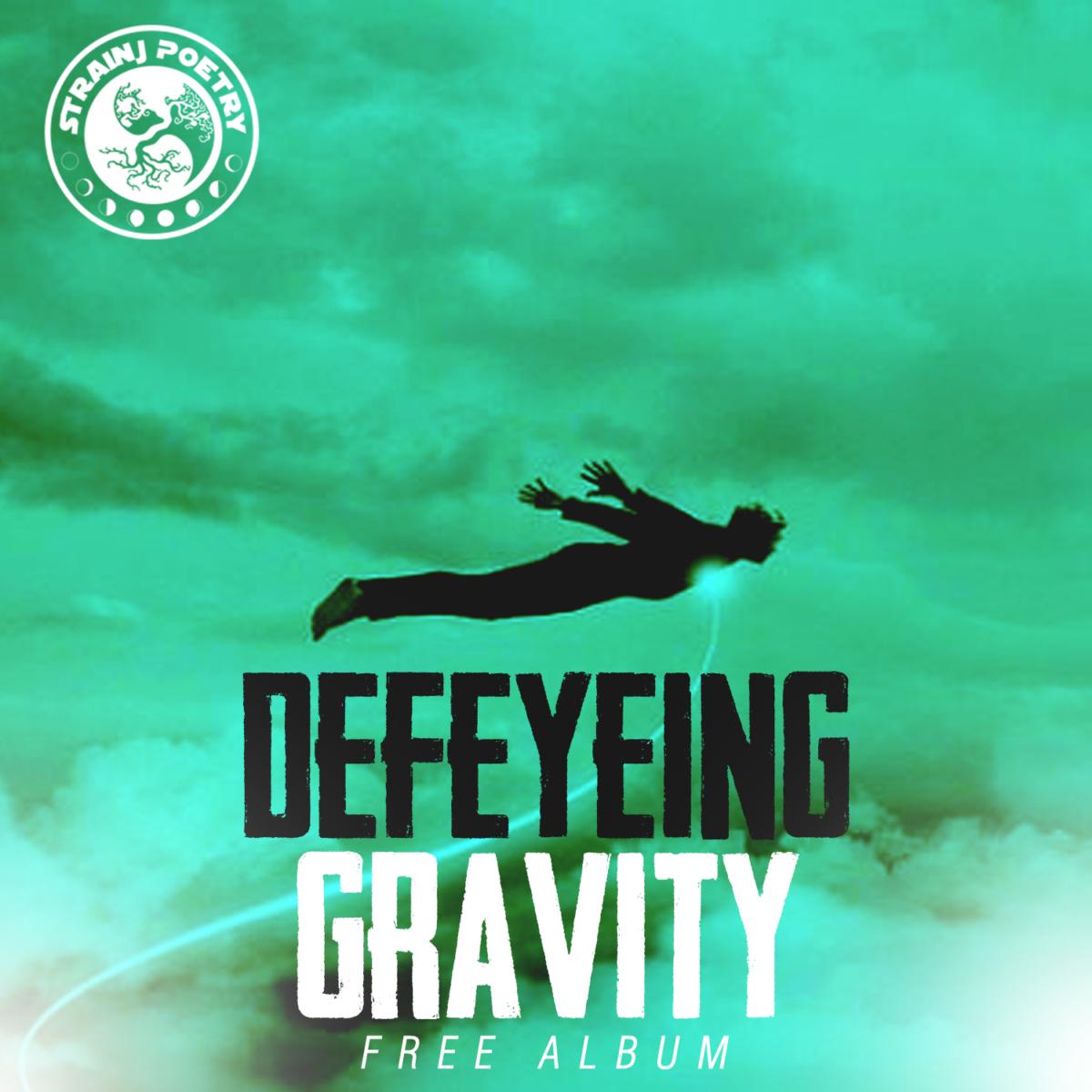 """Strainj Poetry - """"Defeyeing Gravity"""" (Album)"""