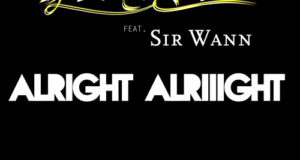 "NeXis – ""Alright Alriiight"" Ft. Sir Wann (Single Review)"