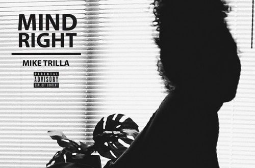 Mike Trilla - Mind Right Ft. Mozart Rick