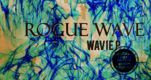 Wavie P - Rogue Wave (Album)
