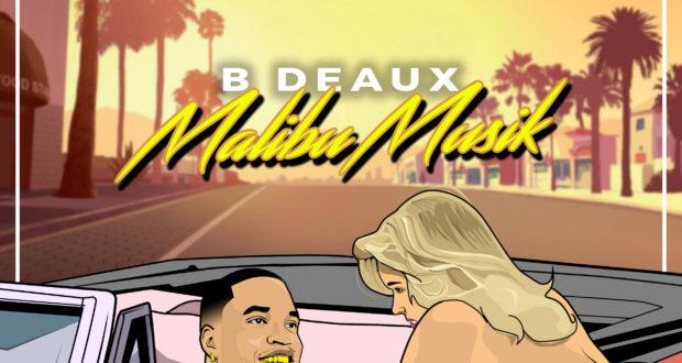 B Deaux - Malibu Musik